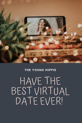 Have the Best Virtual Date Ever!
