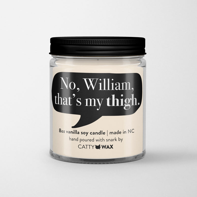 Real Housewives of New York Candle  - No William, That's My Thigh - RHONY Candle