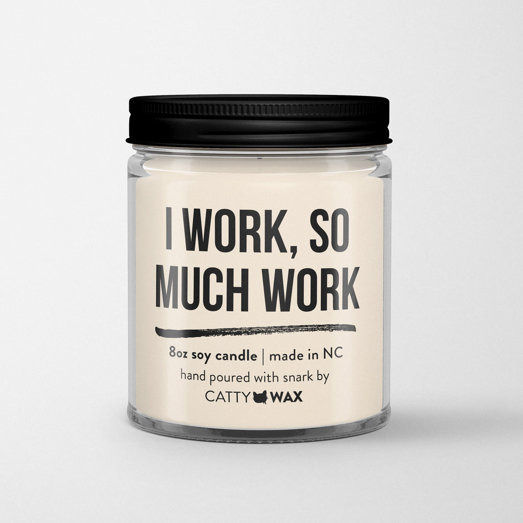 I work so much work candle - 90 Day Fiance gift