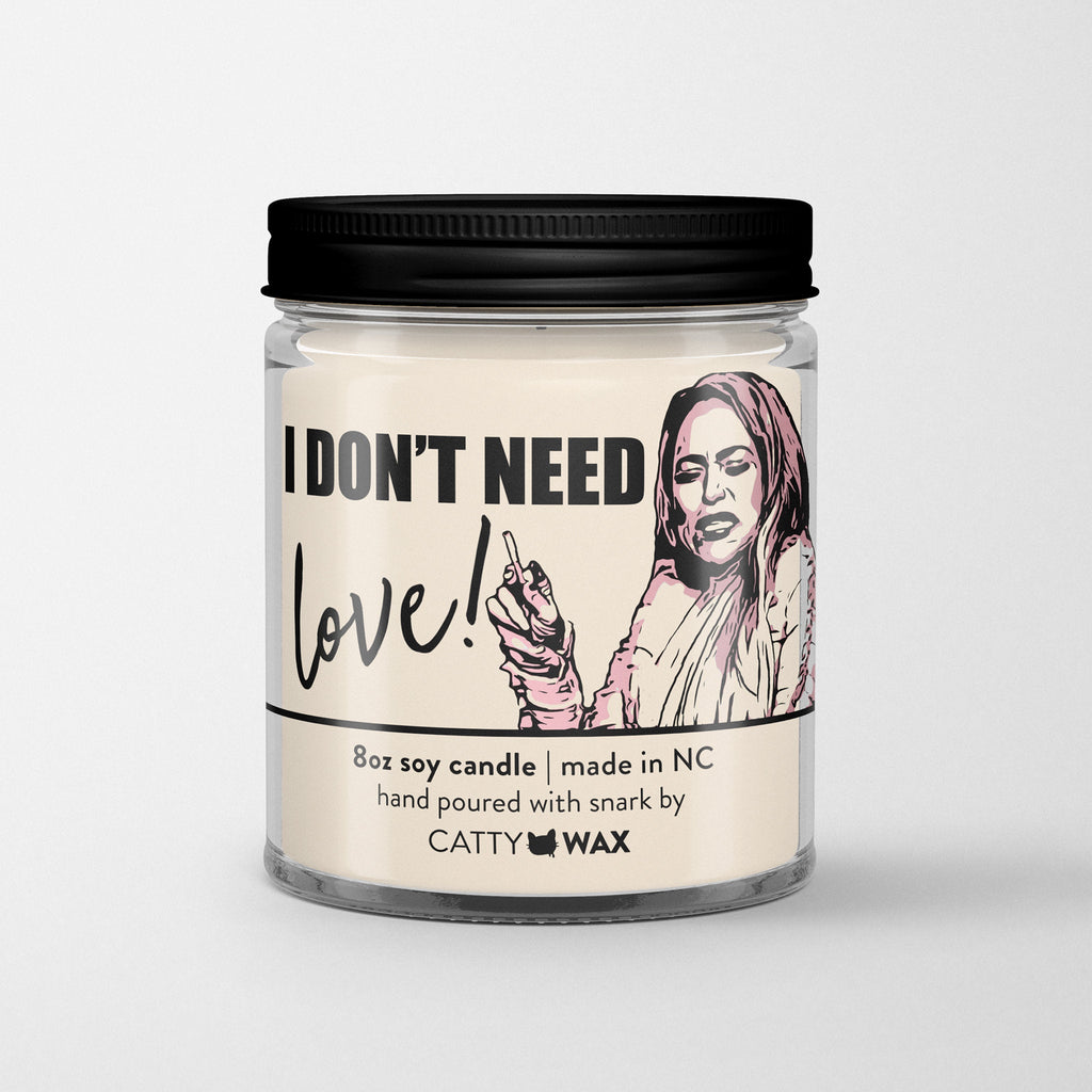 I Don't Need Love Darcey Candle - 90 Day Fiance Gift