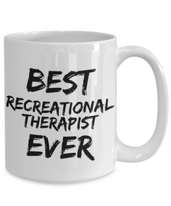 Recreational Therapist Mug Best Ever Funny Gift for Coworkers Novelty Gag Coffee Tea Cup-Coffee Mug