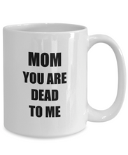Load image into Gallery viewer, Dead Mom Mug Funny Gift Idea for Novelty Gag Coffee Tea Cup-[style]