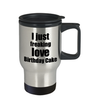 Load image into Gallery viewer, Birthday Cake Lover Travel Mug I Just Freaking Love Funny Insulated Lid Gift Idea Coffee Tea Commuter-Travel Mug