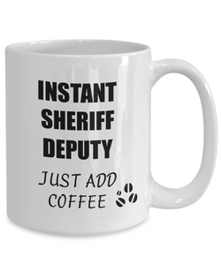 Sheriff Deputy Mug Instant Just Add Coffee Funny Gift Idea for Corworker Present Workplace Joke Office Tea Cup-Coffee Mug