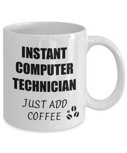 Computer Technician Mug Instant Just Add Coffee Funny Gift Idea for Corworker Present Workplace Joke Office Tea Cup-Coffee Mug