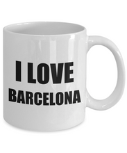 Load image into Gallery viewer, I Love Barcelona Mug Funny Gift Idea Novelty Gag Coffee Tea Cup-Coffee Mug