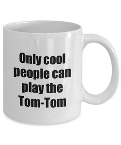 Tom-Tom Player Mug Musician Funny Gift Idea Gag Coffee Tea Cup-Coffee Mug