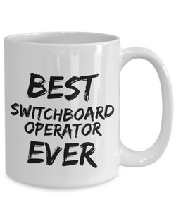 Switchboard Operator Mug Best Switch board Ever Funny Gift for Coworkers Novelty Gag Coffee Tea Cup-Coffee Mug