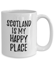 Load image into Gallery viewer, Scotland Is My Happy Place Mug Traveler Gift Idea Missing Home Souvenir Coffee Tea Cup-Coffee Mug
