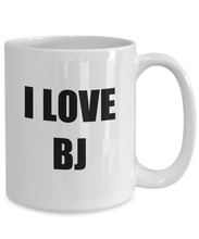 Load image into Gallery viewer, I Love Bj Mug Funny Gift Idea Novelty Gag Coffee Tea Cup-[style]