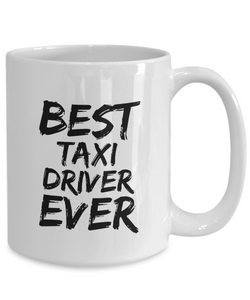 Taxi Driver Mug Best Ever Funny Gift for Coworkers Novelty Gag Coffee Tea Cup-Coffee Mug