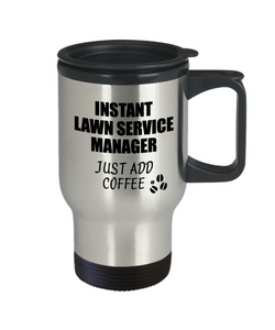 Lawn Service Manager Travel Mug Instant Just Add Coffee Funny Gift Idea for Coworker Present Workplace Joke Office Tea Insulated Lid Commuter 14 oz-Travel Mug