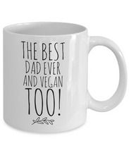 Load image into Gallery viewer, The Best Dad Ever and Vegan Too! Mug-Coffee Mug