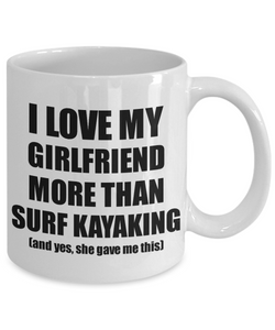 Surf Kayaking Boyfriend Mug Funny Valentine Gift Idea For My Bf Lover From Girlfriend Coffee Tea Cup-Coffee Mug