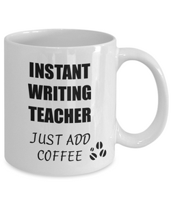 Writing Teacher Mug Instant Just Add Coffee Funny Gift Idea for Corworker Present Workplace Joke Office Tea Cup-Coffee Mug