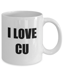 I Love Cu Mug Funny Gift Idea Novelty Gag Coffee Tea Cup-[style]