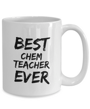 Load image into Gallery viewer, Chem Teacher Mug Chemistry Best Ever Funny Gift Idea for Novelty Gag Coffee Tea Cup-[style]