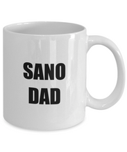 Load image into Gallery viewer, Sano Dad Mug Funny Gift Idea for Novelty Gag Coffee Tea Cup-[style]