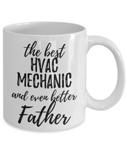 Load image into Gallery viewer, HVAC Mechanic Father Funny Gift Idea for Dad Coffee Mug The Best And Even Better Tea Cup-Coffee Mug