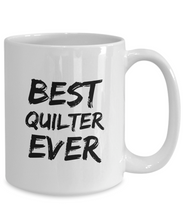 Load image into Gallery viewer, Quilter Mug Best Ever Funny Gift for Coworkers Novelty Gag Coffee Tea Cup-Coffee Mug