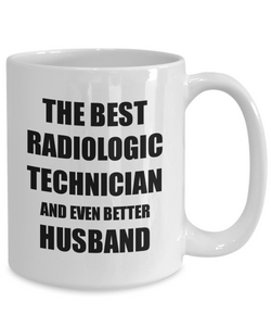 Radiologic Technician Husband Mug Funny Gift Idea for Lover Gag Inspiring Joke The Best And Even Better Coffee Tea Cup-Coffee Mug