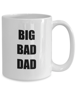 Big Bad Dad Mug Funny Gift Idea for Novelty Gag Coffee Tea Cup-Coffee Mug