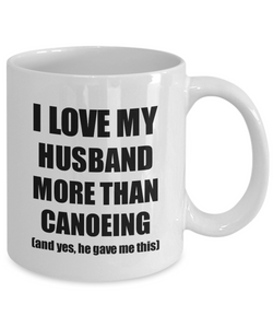 Canoeing Wife Mug Funny Valentine Gift Idea For My Spouse Lover From Husband Coffee Tea Cup-Coffee Mug