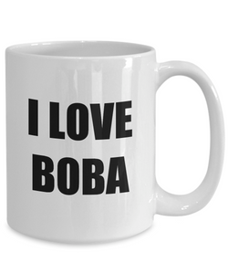 I Love Boba Mug Funny Gift Idea Novelty Gag Coffee Tea Cup-Coffee Mug
