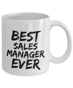 Sales Manager Mug Best Ever Funny Gift for Coworkers Novelty Gag Coffee Tea Cup-Coffee Mug