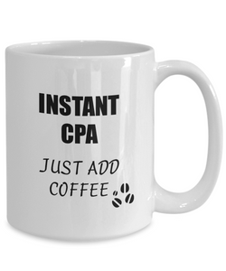 Cpa Mug Instant Just Add Coffee Funny Gift Idea for Corworker Present Workplace Joke Office Tea Cup-Coffee Mug