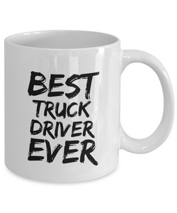 Truck Driver Mug Best Ever Funny Gift for Coworkers Novelty Gag Coffee Tea Cup-Coffee Mug