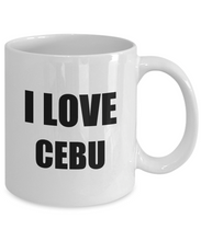Load image into Gallery viewer, I Love Cebu Mug Funny Gift Idea Novelty Gag Coffee Tea Cup-Coffee Mug