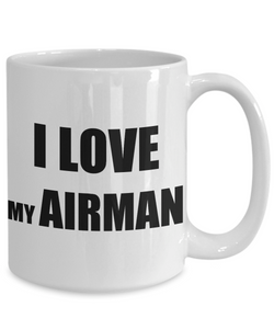 I Love My Airman Mug Funny Gift Idea Novelty Gag Coffee Tea Cup-Coffee Mug
