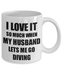 Diving Mug Funny Gift Idea For Wife I Love It When My Husband Lets Me Novelty Gag Sport Lover Joke Coffee Tea Cup-Coffee Mug