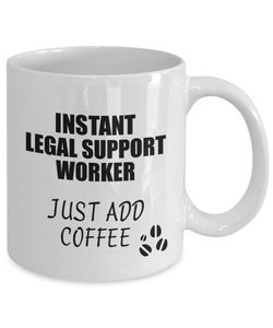 Legal Support Worker Mug Instant Just Add Coffee Funny Gift Idea for Coworker Present Workplace Joke Office Tea Cup-Coffee Mug