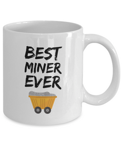Miner Mug Best Ever Funny Gift for Mine Worker Coffee Tea Mugs-Coffee Mug