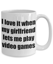 Load image into Gallery viewer, I Love It When My Girlfriend Lets Me Play Video Games Mug Funny Gift Idea Novelty Gag Coffee Tea Cup-Coffee Mug