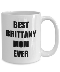 Brittany Mom Mug Spaniel Funny Gift Idea for Novelty Gag Coffee Tea Cup-Coffee Mug