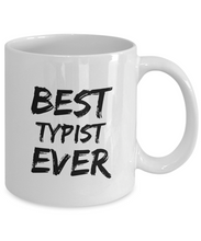 Load image into Gallery viewer, Typist Mug Best Ever Funny Gift for Coworkers Novelty Gag Coffee Tea Cup-Coffee Mug