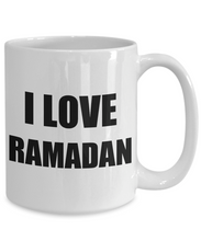 Load image into Gallery viewer, Mug I Love Ramadan Funny Gift Idea Novelty Gag Coffee Tea Cup-[style]