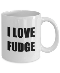 I Love Fudge Mug Funny Gift Idea Novelty Gag Coffee Tea Cup-[style]