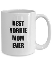 Load image into Gallery viewer, Yorkie Mom Mug Best Dog Lover Funny Gift Idea for Novelty Gag Coffee Tea Cup-Coffee Mug