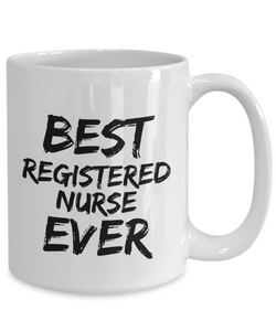 Registred Nurse Mug Best Ever Funny Gift for Coworkers Novelty Gag Coffee Tea Cup-Coffee Mug