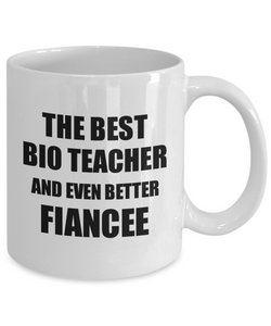 Bio Teacher Fiancee Mug Funny Gift Idea for Her Betrothed Gag Inspiring Joke The Best And Even Better Coffee Tea Cup-Coffee Mug