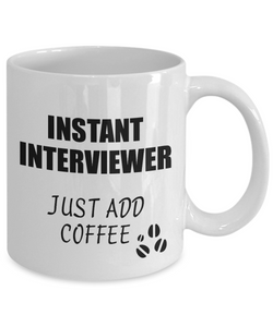 Interviewer Mug Instant Just Add Coffee Funny Gift Idea for Coworker Present Workplace Joke Office Tea Cup-Coffee Mug