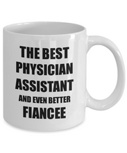 Load image into Gallery viewer, Physician Assistant Fiancee Mug Funny Gift Idea for Her Betrothed Gag Inspiring Joke The Best And Even Better Coffee Tea Cup-Coffee Mug