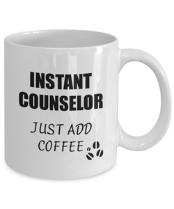 Counselor Mug Instant Just Add Coffee Funny Gift Idea for Corworker Present Workplace Joke Office Tea Cup-Coffee Mug