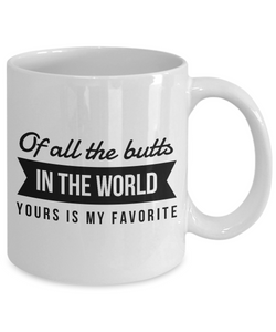 Back Of all the butts in the world yours is my favorite - Funny mug for him, husband, boyfriend-Coffee Mug