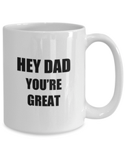 Load image into Gallery viewer, Hey Dad Coffee Mug Funny Gift Idea for Novelty Gag Coffee Tea Cup-[style]