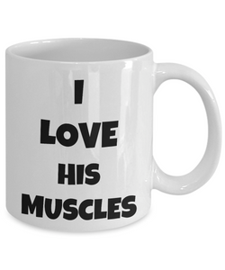 I Love His Muscles Mug Funny Gift Idea Novelty Gag Coffee Tea Cup-Coffee Mug